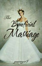 The Beneficial Marriage  by youngerI