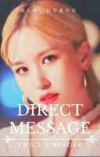 Direct Message『Twice X Reader』 by kim_dubuu