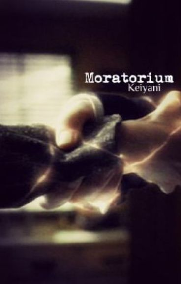 Moratorium by keiyani