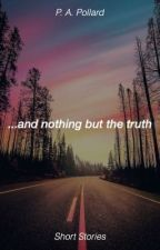 ... and nothing but the truth by Polllardii