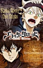 Black Clover One Shots by kyralovesanime