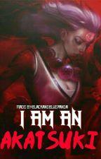 I am an Akatsuki (Akatsuki x Reader) by blackandbluepanda