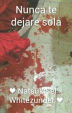 Nunca te dejare sola (Sel × Nacho) by alba369
