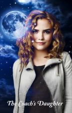 The Coach's Daughter ~Teen Wolf Fanfiction~ by cyn521