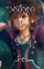 When The Sky Fell by Oath_Keeper_Sora