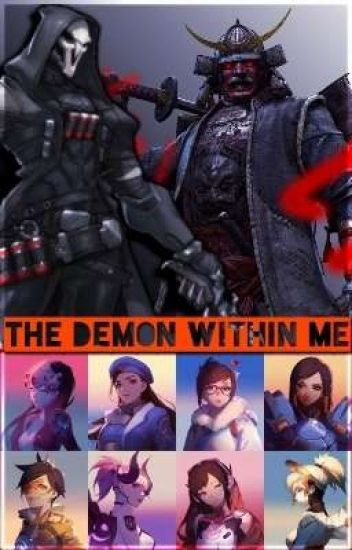 The Demon Within Me (An Overwatch Fan!fiction) [Male! Reader