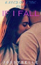 If I Fall(Watty's 2018) by usernotfound7654