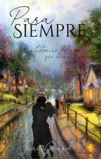 Para siempre: algunas historias de amor nunca terminan. by Jarigrand