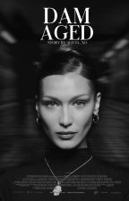 Damaged  ✖Bella Hadid/You✖ by Alecia_Xo
