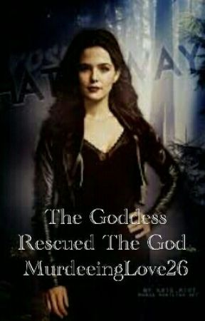 The Goddess Rescued The God  by Murdeeinglove26