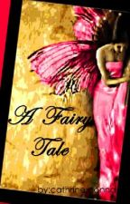 A FAIRY TALE by CathrineDonnaLumba