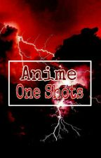 •Anime One Shots• by Majka7121