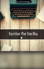 Escritor Por Um Dia. by _SoulEunoia_