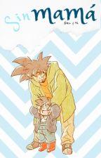 Sin mamá (Goku y tú) by Sayayin97