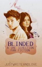 Blinded {A One Direction Fan Fiction} by xkalopsia