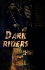 Dark riders - Thor |SHORT STORY| MC #1 by AlexaLeBlanc