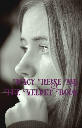Macy Reese And The Velvet Book by TayWaddell