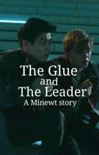 The Glue And The Leader (A Minewt Story) [Complete] by ThatoneNewsie