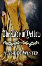The Lady in Yellow: A Victorian Gothic Paranormal Romance by AlyneDeWinter