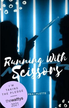 ️Running With Scissors by PeachesOnTheRun