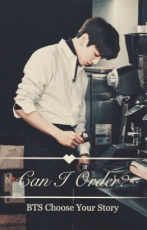 Can I Order? | BTS Choose Your Story by EternalN1ght