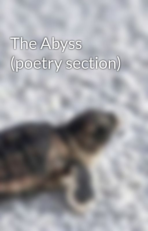 The Abyss (poetry section) by CjayS42