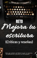 Reto: Mejora tu escritura (Críticas y reseñas) by ky_diaz