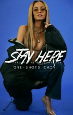 Stay Here - One Shots [Choni] by cheryldelicate