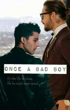 Once A Bad Boy (He's A Bad News Sequel)  by Lilybiers