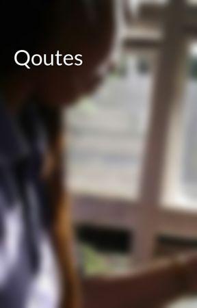 Qoutes by JustcallmeNO