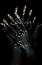 Shatter The Sun by AleksanderMorozova17