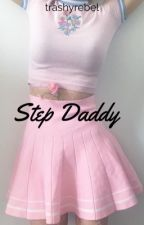 Step Daddy | lrh by trashyrebel
