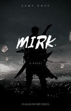 MIRK by SamyDope29