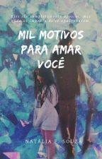 Mil Motivos Para Amar Você by NataliaFSouza