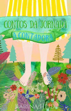 Contos da Jornada - A Contadora by KarinaHeid