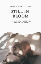 Still In Bloom ↠ Twilight by seIcouth