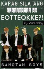 Kapag Sila ang Classmates Mo.... Eotteokke?? [BTS] by RiririLalalay