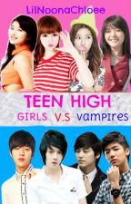 TEEN HIGH : Girls VS. Vampires by LiLNoonaChloee
