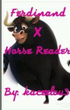 Ferdinand x horse reader by kaceelou3