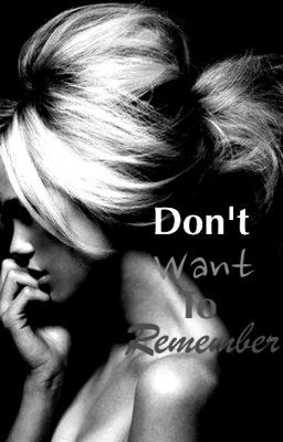 Don't Want To Remember