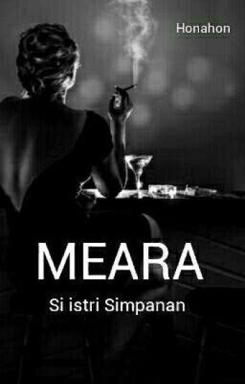 MEARA (Si Istri Simpanan) - Honahon02 - Wattpad