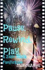 Pause. Rewind. Play. (A Zayn Malik Fanfic) by BeautifulJourney