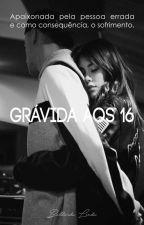 Grávida aos 16 by Bellinda-Linda