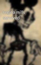 regina mills survived  by venusGoldmann