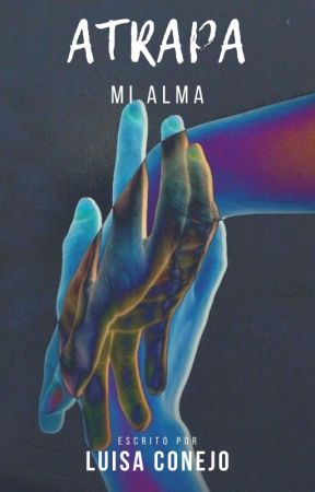Atrapa mi alma (BL) by LuisaConejo
