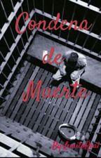 Condena de Muerte by LunitoReal