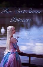 The Next Swan Princess  by AlittleExtra101