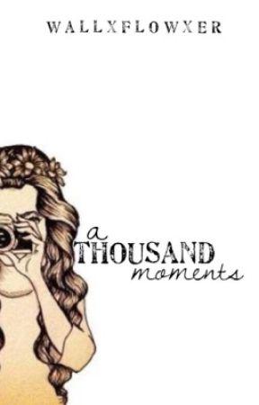 A Thousand Moments by wallxflowxer