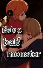 He's a half monster by hurricane_09