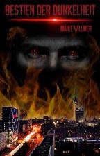 Bestien der Dunkelheit by MaikeWillmer